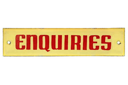 enquiry: Old enquiry placard isolated on a white background