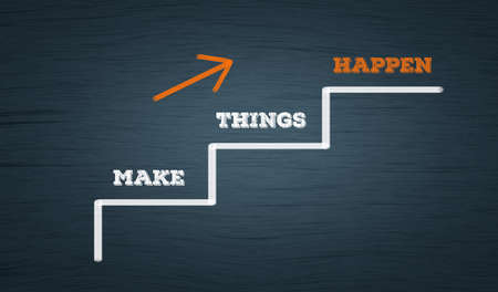 Make Things Happen. Business growth concept in Ascending stairs path with upward arrow