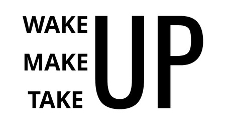 Wake up make up take up. Inspirational quote. Typography for posters and social media, print. Funny abstract background, vector illustration.