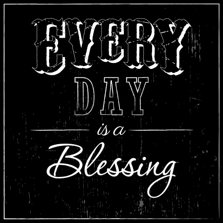 Every Day is a Blessing - typographic design Vector