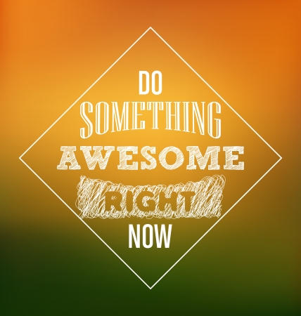 Typographic Poster Design - Do something awesome right now