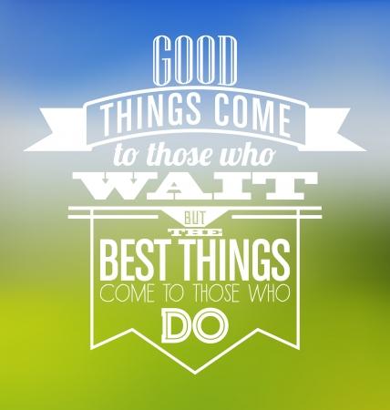 タイポグラフィ ポスター デザイン - 良いものが来る待っている人が最高のものを行う人に来て  イラスト・ベクター素材