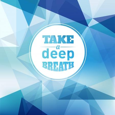Prenez une profonde respiration - Disposition de conception