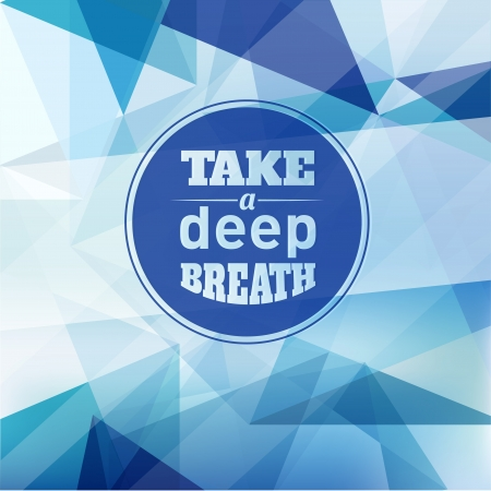 quotes: Take a Deep Breath - Design Layout Illustration