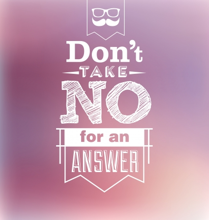 Typographic Design - Don t take no for an answer Ilustrace