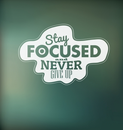Typographic Design - Stay focused and never give up Vector