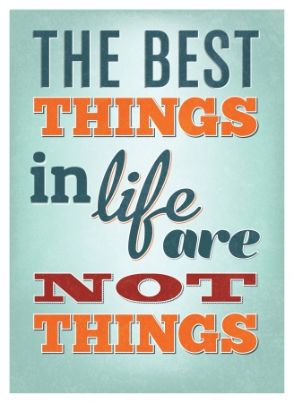 Typographic Poster Design - The best things in life are not things Vector