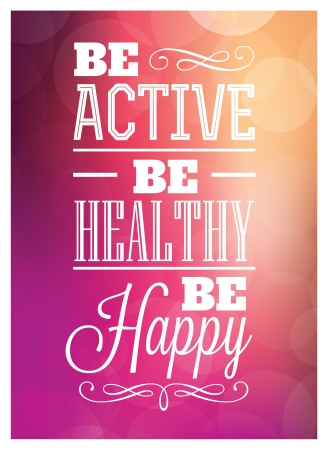 Typografische Poster Design - Be Active Be Healthy Be Happy