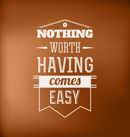 easy: Typographic Poster Design - Nothing worth having comes easy