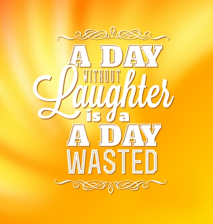 sentence: Typographic Poster Design - A day without laughter is a day wasted