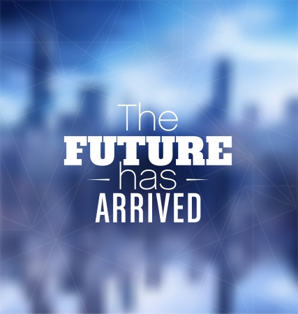 Typographic Poster Design - The future has arrived Stock Vector - 24939393