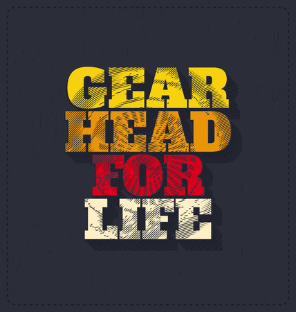 screen print: Gear Head for Life - Typographic Design - Classic look ideal for screen print shirt design