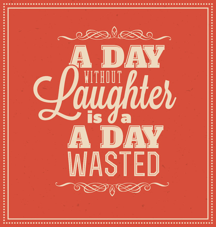 wasted: Typographic Poster Design - A day without laughter is a day wasted