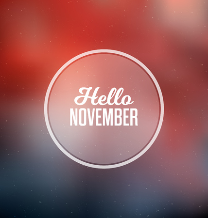 november: Hello November - Typographic Greeting Card Design Concept - Colorful Blurred Background with white text