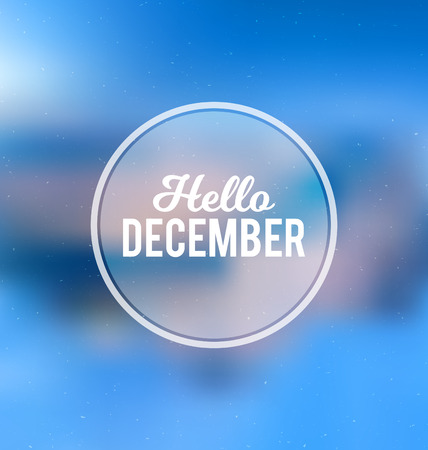 december: Hello December - Typographic Greeting Card Design Concept - Colorful Blurred Background with white text