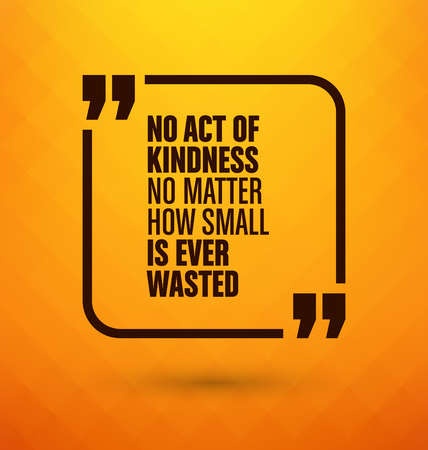 Framed Quote on Yellow Background - No act of kindness no matter how small is ever wasted Ilustrace
