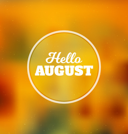 Hello August - Typographic Greeting Card Design Concept - Colorful Blurred Background with white text