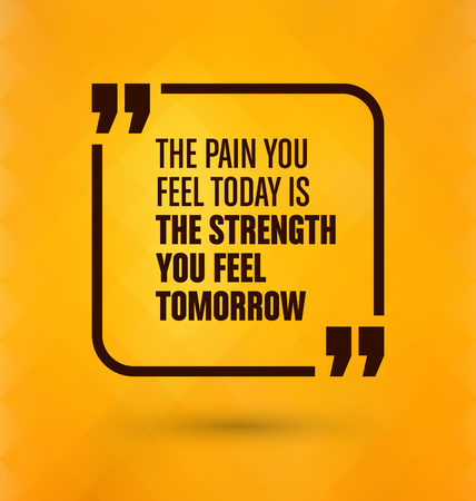 tomorrow: Framed Quote on Yellow Background - The pain you feel today is the strength you feel tomorrow