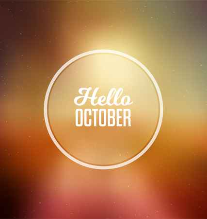 october calendar: Hello October - Typographic Greeting Card Design Concept - Colorful Blurred Background with white text