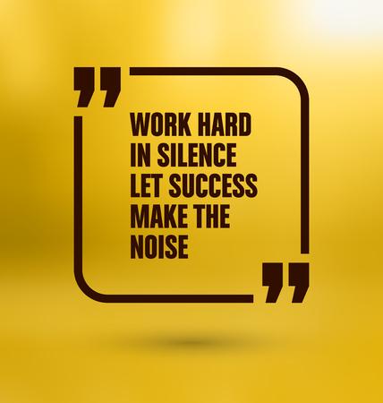 trabajando duro: Cita Enmarcado en fondo amarillo - Trabaja duro en silencio deja que el �xito hacen el ruido