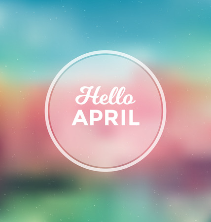 Hello April - Typographic Greeting Card Design Concept - Colorful Blurred Background with white text