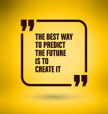 moudrost: Zarámovaný Quote na žlutém pozadí - Nejlepší způsob, jak předpovědět budoucnost, je vytvořit ji Ilustrace