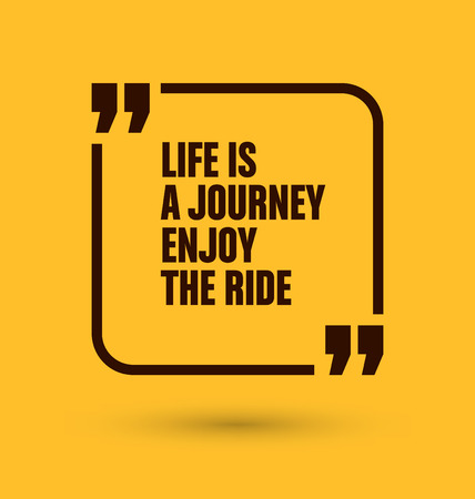 illustration journey: Framed Quote on Yellow Background - Life is a journey enjoy the ride