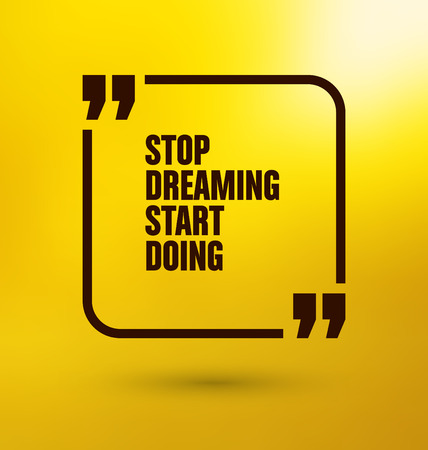 doing: Framed Quote on Yellow Background - Stop dreaming start doing
