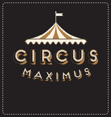 circus: Circus Maximus - Typographic Design - Classic look ideal for screen print shirt design Illustration