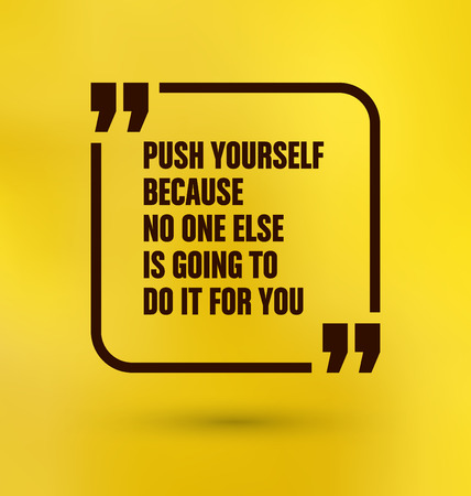 going for it: Framed Quote on Yellow Background - Push yourself because no one else is going to do it for you Illustration