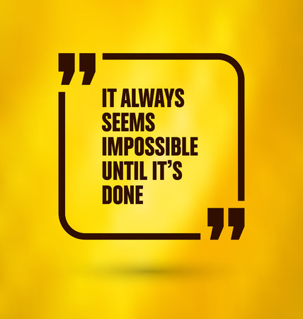 Framed Quote on Yellow Background - It always seems impossible until it's done