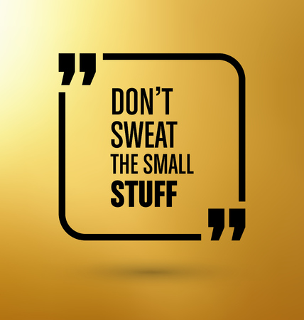 Framed Quote on Gold Yellow Background - Don't sweat the small stuff