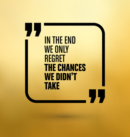 chances: Framed Quote on Gold Yellow Background - In the end we only regret the chances we didnt take