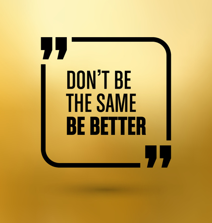 better: Framed Quote on Gold Yellow Background - Dont be the same, be better