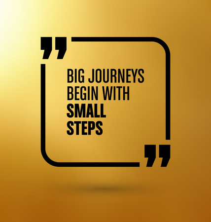 begin: Framed Quote on Gold Yellow Background - Big journeys begin with small steps Illustration