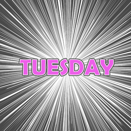tuesday: tuesday  on art background