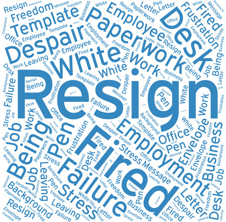 resign: resign ,Word cloud art  background