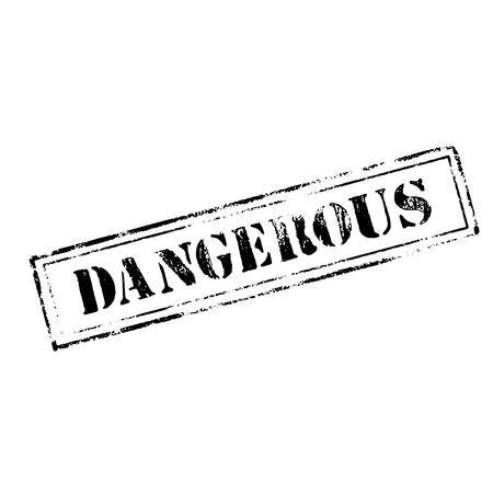 dangerous: DANGEROUS  rubber stamp