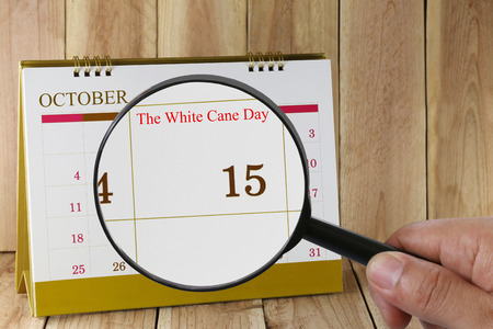 visually: Calendar you can look The White Cane Day on 15 October,concept of a public relations campaign Celebrate the achievements of those who are blind or visually impaired.