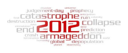 the end of the world: Concept of 2012 year (word cloud) on white background Stock Photo