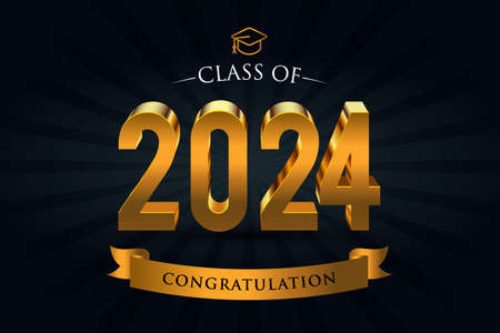 Class of 2024. Congrats Graduates. 3d lettering with gold and black color