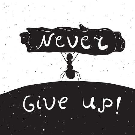 ant: Vector hand drawn style rustic illustration with ant with inspirational quote. Never give up. Vintage background. T-shirts, bags, greeting card design, typography lettering poster