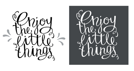 Enjoy the little things for hand drawn letter poster. Element for your design isolated on white background, vector illustration.