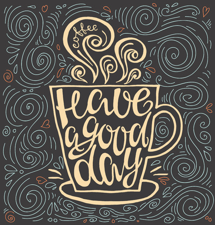 contemporary taste: Have a good day hand drawn letter poster. Calligraphic design.