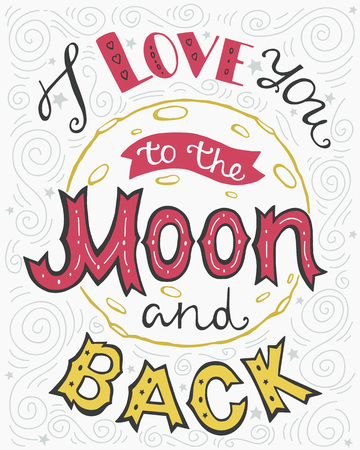 I love you to the moon and back, hand drawn romantic poster, quote for Valentines day design for greeting cards, invitations or cards. Vector illustration. Banco de Imagens - 50449027