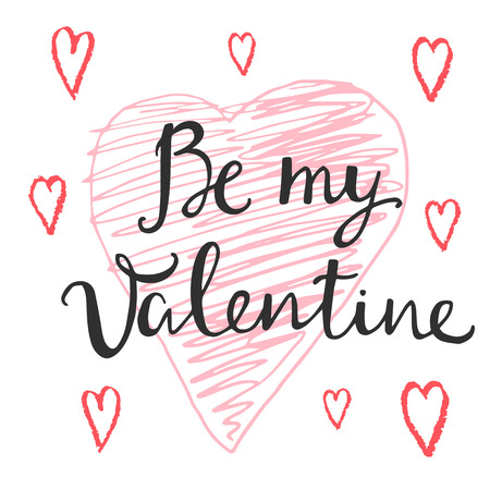be: Valentines Day Card lettering Be my Valentine. Vector illustration. Illustration