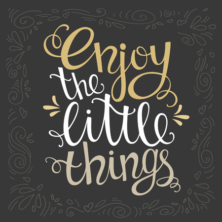 Enjoy the little things for hand drawn letter poster. Template for your design. Vector illustration.