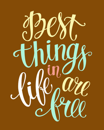 written: Best things in life are free for hand drawn letter poster. Inspirational quote for your design,  flyer, banner,greeting card, poster.  Vector art isolated on background.