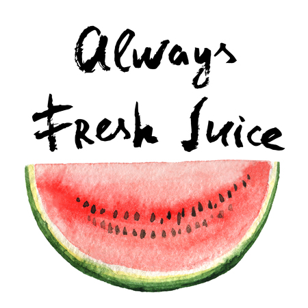 Watercolor poster fruit with watermelon and hand lettering always fresh juice. Background for menu, fashion design, tourism and beach holidays.