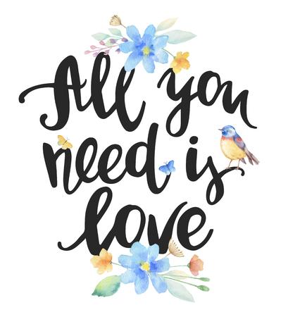 Alles wat je nodig hebt is liefde, inkt hand belettering. Inspiration hand getekende offerte, aquarel bloemen en vogels. Vector kunst voor Valentijnsdag, posters, sparen de datum, huwelijk, posters, t-shirt designs en tassen. Stockfoto - 63225327